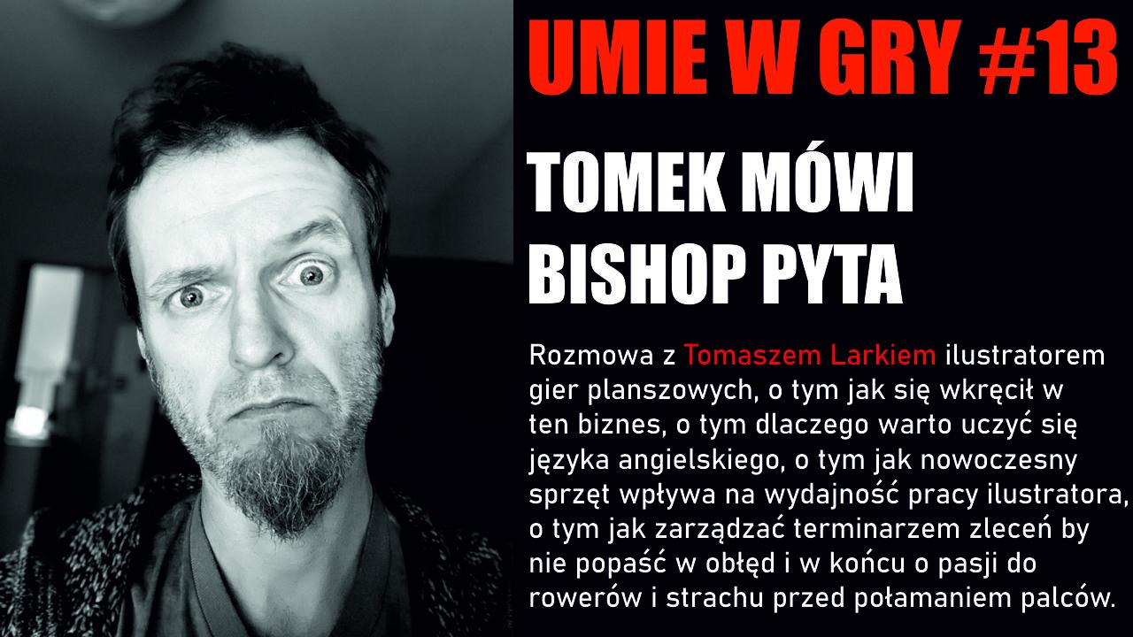 #13 UMIE W GRY TOMASZ LAREK ILUSTRATOR GIER PLANSZOWYCH